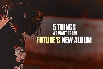5 Things We Want From Future's New Album