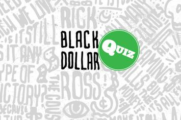 "Quiz: How Well Do You Know Rick Ross' ""Black Dollar"" Mixtape?"