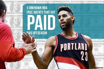 5 Unknown NBA Free Agents That Got PAID This Offseason