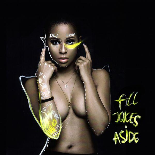 DeJ Loaf - All Jokes Aside