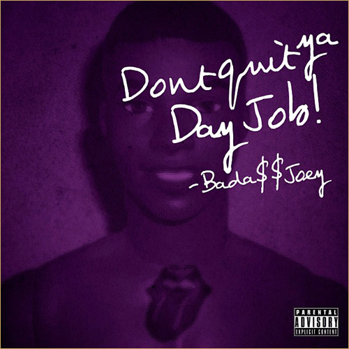 dont quit your day job is the debut album by rapper consequence released on march 6 2007 it features grammy family a song by dj khaled featuring - How To Quit Your Job Dont Quit Your Day Job Before Finding A New One